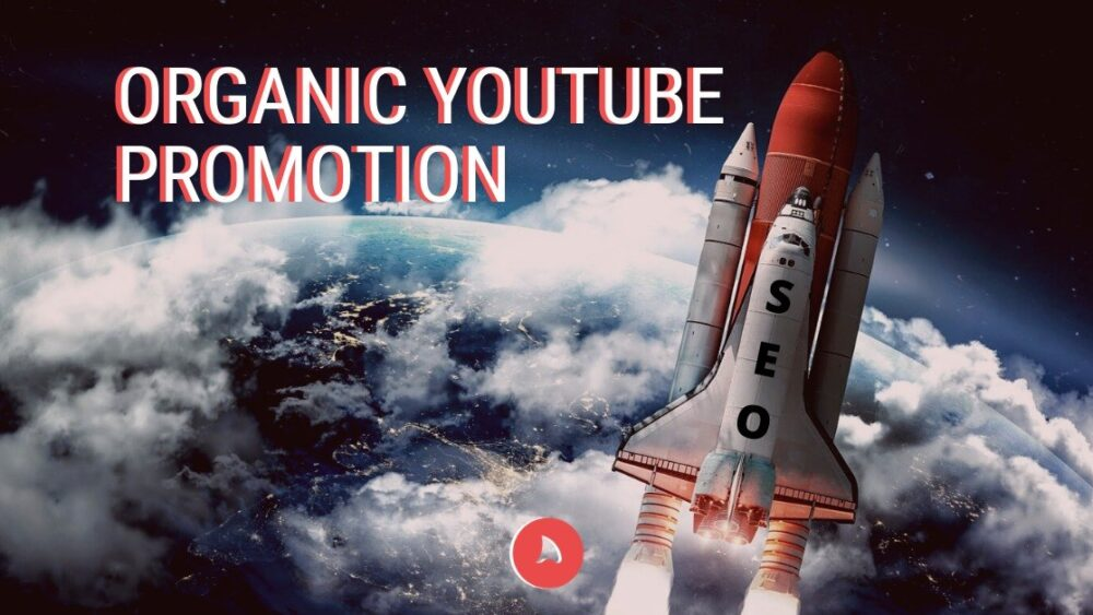 Organic YouTube Promotion 2021: Top 8 Tips for Great Results!