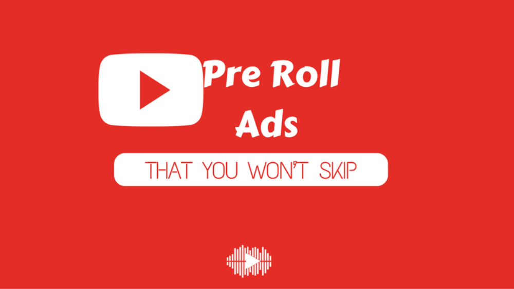 Pre-Roll Ads on YouTube 2021: The Ultimate Guide